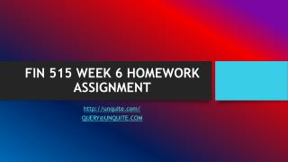 FIN 515 WEEK 6 HOMEWORK ASSIGNMENT