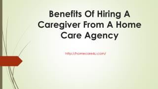 Benefits Of Hiring A Caregiver From A Home Care Agency