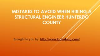 Mistakes To Avoid When Hiring A Structural Engineer Hunterdo County