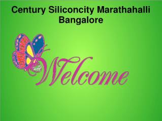 Century Siliconcity Marathahalli Bangalore Call@9739976422