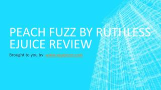 Peach Fuzz by Ruthless eJuice Review