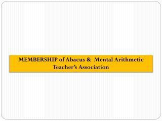 MEMBERSHIP of Abacus & Mental Arithmetic Teacher's Association