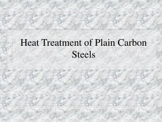 Heat Treatment of Plain Carbon Steels