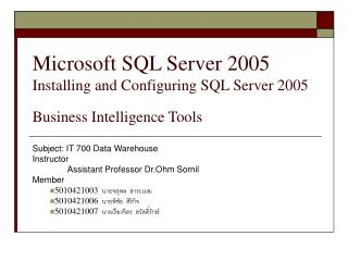 Microsoft SQL Server 2005 Installing and Configuring SQL Server 2005 Business Intelligence Tools