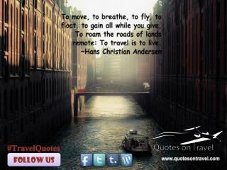 Online Travel Quotes by Hans Christian Andersen - QuotesOnTravel.com