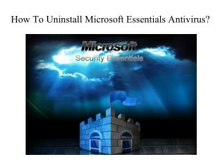 How To Uninstall Microsoft Essentials Antivirus?|Microsoft Essentials antivirus Customer Support phone Number