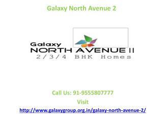 Galaxy North Avenue 2 superb residential society