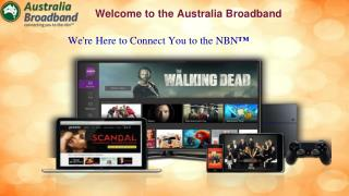 Getting the NBN from - Australia Broadband