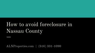 How to avoid foreclosure in nassau county - https://alnproperties.com/