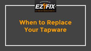 When to replace your tapware