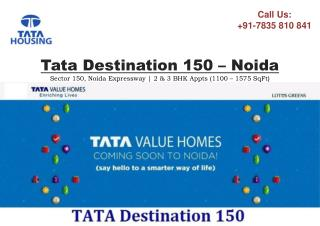 Tata Value Homes Latest Project Known As Tata Destination 150 in Noida