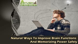 Natural Ways To Improve Brain Functions And Memorizing Power Safely