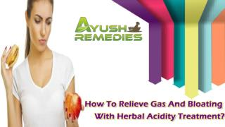 How To Relieve Gas And Bloating With Herbal Acidity Treatment?