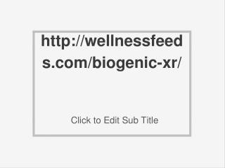 http://wellnessfeeds.com/biogenic-xr/