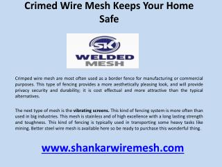 Crimed wire mesh keeps your home safe
