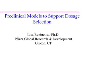 Preclinical Models to Support Dosage Selection