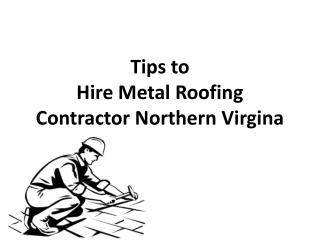 Tips to Hire Metal Roofing Contractor Northern Virgina