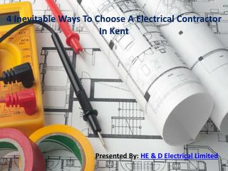 4 Inevitable Ways To Choose A Electrical Contractor In Kent