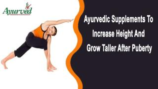 Ayurvedic Supplements To Increase Height And Grow Taller After Puberty