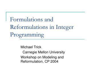 Formulations and Reformulations in Integer Programming