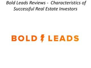 Bold Leads Reviews -  Characteristics of Successful Real Estate Investors
