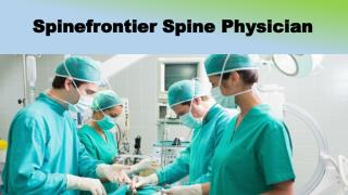 Spinefrontier Spine Physician, Spinefrontier CEO
