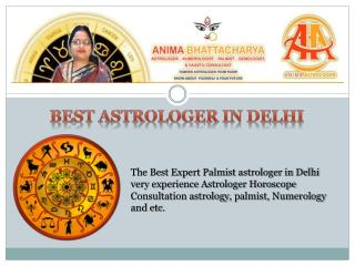 Top Best Astrologer in Delhi, Anima Bhattacharya, Experienced