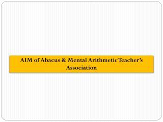 AIM of Abacus & Mental Arithmetic Teacher's Association