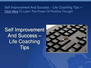 Self Improvement And Success – Life Coaching Tips