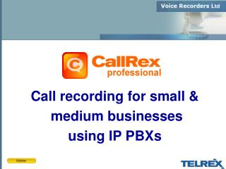 Call recording for small &  medium businesses  using IP PBXs