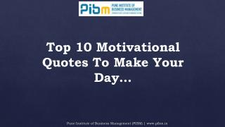 Top 10 motivational quotes to make your day