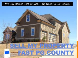Sell my property fast PG County
