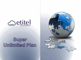 Super Unlimited Plan for VoIP phone service