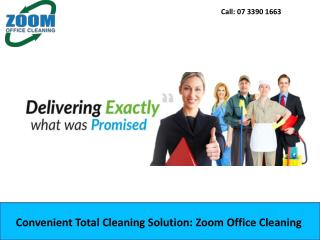 Convenient Total Cleaning Solution: Zoom Office Cleaning