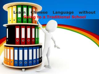Learn Chinese Language without Going to a Traditional School