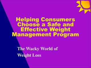 Helping Consumers Choose a Safe and Effective Weight Management Program