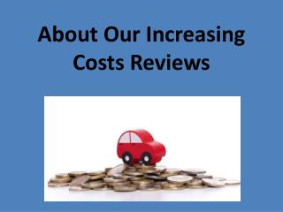 About our increasing costs reviews