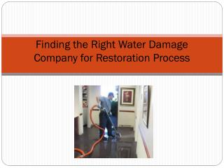 Finding the Right Water Damage Company for Restoration Process