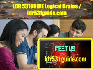LDR 531 GUIDE Logical Brains / ldr531guide.com