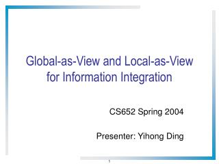 Global-as-View and Local-as-View for Information Integration