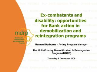 Ex-combatants and disability: opportunities for Bank action in demobilization and reintegration programs