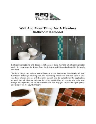 Wall And Floor Tiling For A Flawless Bathroom Remodel