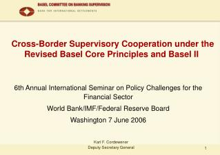 Cross-Border Supervisory Cooperation under the Revised Basel Core Principles and Basel II