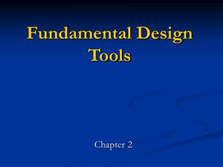 Fundamental Design Tools