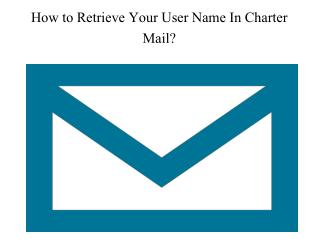 How to Retrieve Your User Name In Charter Mail?