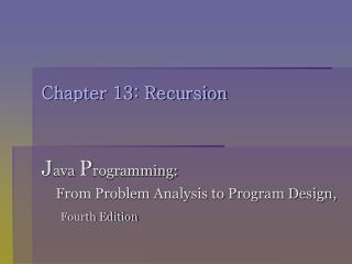 Chapter 13: Recursion