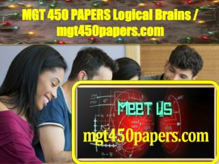 MGT 450 PAPERS Logical Brains / mgt450papers.com