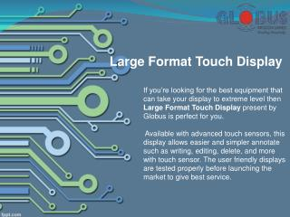 Large Format Touch Display