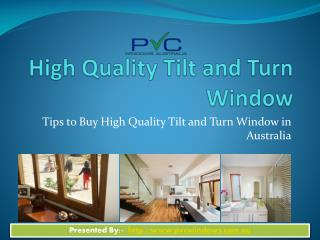 Tips to Buy High Quality Tilt and Turn Window in Australia