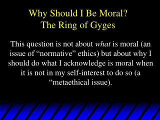 Why Should I Be Moral? The Ring of Gyges